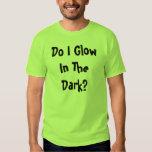 Eu incandesço na obscuridade? tshirts