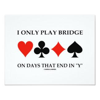 """Eu jogo somente a ponte nos dias que termina em """"Y Convite 10.79 X 13.97cm"""