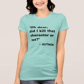 Eu matei esse caráter? Camisa do autor