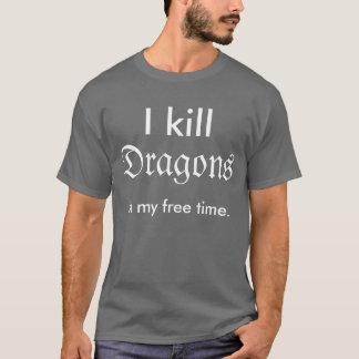 """""""Eu mato dragões camisa no meu tempo livre"""""""