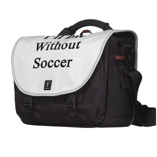Eu morrerei sem futebol bolsas para notebook