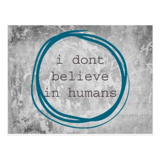 Eu não acredito nos seres humanos cartão postal