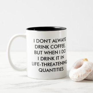 Eu não bebo sempre a caneca de café engraçada do