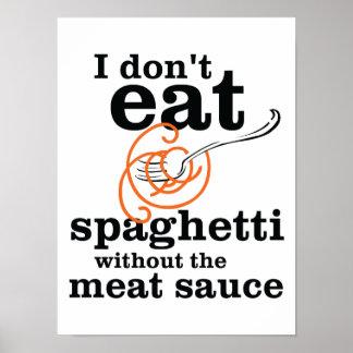 Eu não como os espaguetes sem o molho da carne impressão