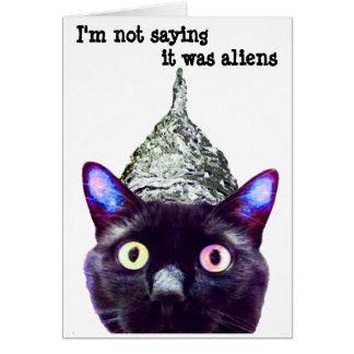 """""""Eu não estou dizendo que é aliens….Do"""" cartão"""