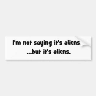 Eu não estou dizendo que é aliens… mas é meme dos adesivo para carro