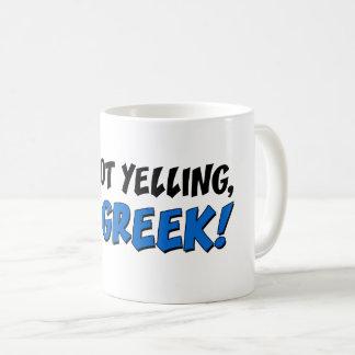 Eu não estou gritando, mim sou grego! Caneca