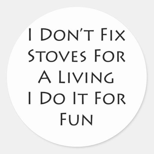 Eu não fixo fogões para uma vida que eu a faço par adesivos
