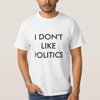 Eu não gosto do T da política Camiseta