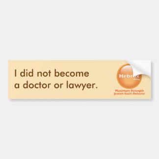 Eu não me transformei um doutor ou um advogado adesivo para carro