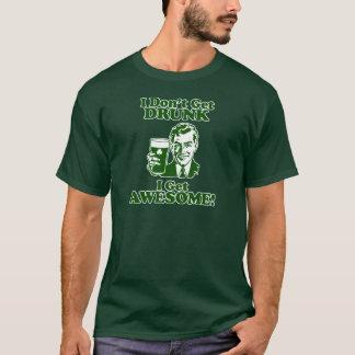 Eu não obtenho o bebado, mim obtenho camiseta