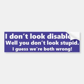 Eu não olho deficiente? Você não olha estúpido Adesivo De Para-choque