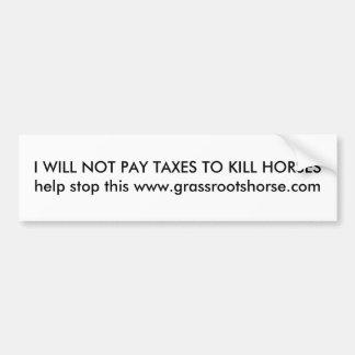 Eu não pagarei impostos para matar cavalos adesivo para carro