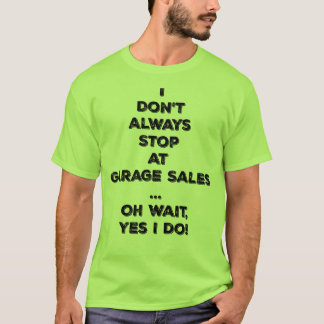 Eu não paro sempre no T da espera das vendas de Camiseta