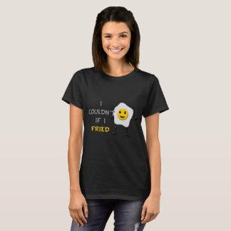 Eu não poderia se camisa do preto T do ovo frito