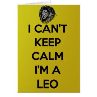 Eu não posso manter a calma que eu sou um leo cartão comemorativo