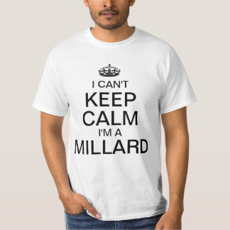 Eu não posso manter a calma que eu sou um Millard Camiseta