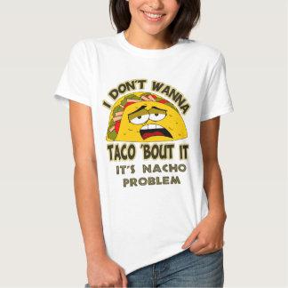 Eu não quero o ataque ao taco 'ele t-shirts