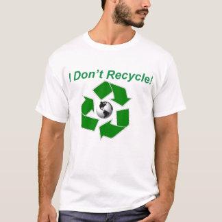 Eu não recicl! camiseta