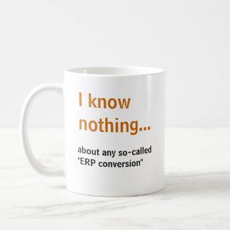 Eu não sei nada. .about nenhuma conversão assim caneca de café