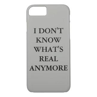 """""""Eu não sei o que é anymore"""" capa de telefone real"""