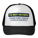 Eu não sou aposentado, mim trabalho meio expedient bonés