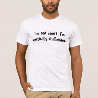 Eu não sou curto, mim sou desafiado verticalmente camiseta