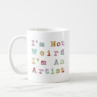 Eu não sou estranho, mim sou um artista caneca de café