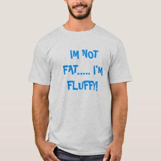 Eu não sou gordo…. Eu sou macio! Tshirts