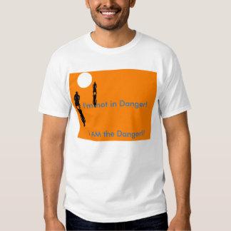 Eu não sou o perigo camisetas