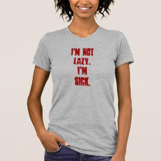 Eu não sou preguiçoso mim sou camisa doente