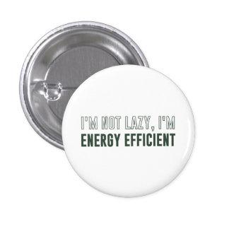 Eu não sou preguiçoso mim sou energia eficiente bóton redondo 2.54cm