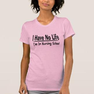 Eu não tenho nenhuma vida Im na escola de cuidados Camiseta