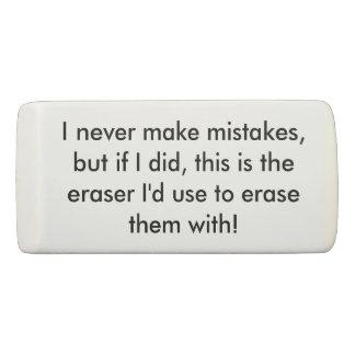 Eu nunca faço o eliminador dos erros borracha