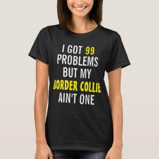 Eu obtive 99 problemas mas meu border collie não é camiseta
