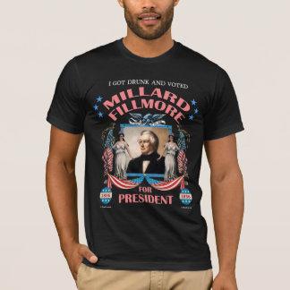 """""""Eu obtive o bebado e votei Fillmore!"""" Camisa"""