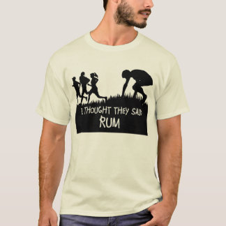 Eu pensei que disseram camisetas engraçadas do rum