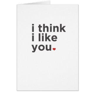 Eu penso que eu gosto de você cartão engraçado