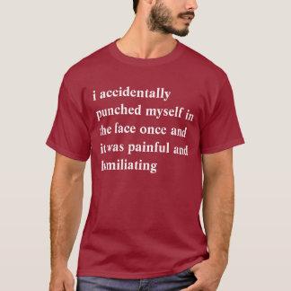 eu perfurei-me acidentalmente na cara uma vez e camiseta