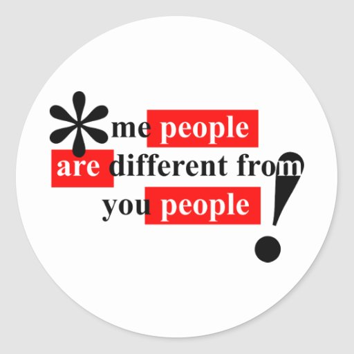Eu pessoas é diferente de você pessoas adesivo em formato redondo