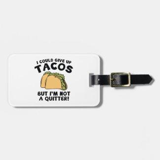 Eu poderia dar acima o Tacos Etiqueta De Bagagem