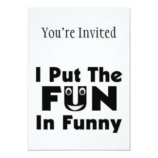 Eu pôr o divertimento em engraçado convite 12.7 x 17.78cm