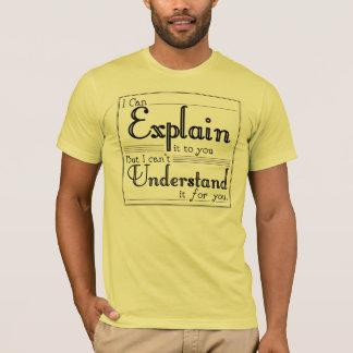 Eu posso explicá-lo camiseta