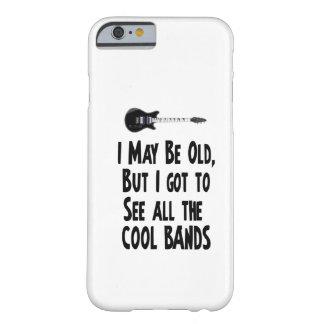 Eu posso ser bandas idosas, legal! capa barely there para iPhone 6