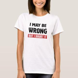 Eu posso ser errado mas eu duvido-o camisa