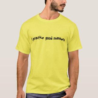 Eu pratico boas maneiras camiseta