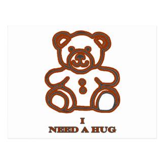 Eu preciso um urso Brown do abraço os presentes de Cartao Postal