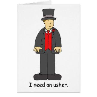 Eu preciso um Usher. Cartão Comemorativo
