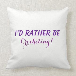 Eu preferencialmente Crocheting, costume engraçado Almofada