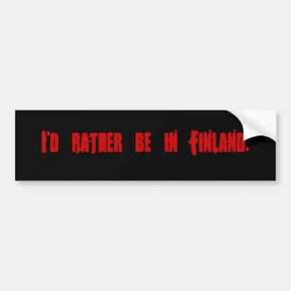 Eu preferencialmente estaria em Finland. Adesivo Para Carro